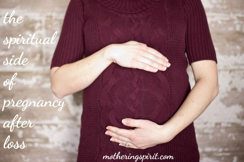 the spiritual side of pregnancy after loss mothering spirit