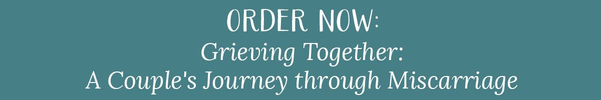 ORDER NOW: Grieving Together: A Couple's Journey through Miscarriage